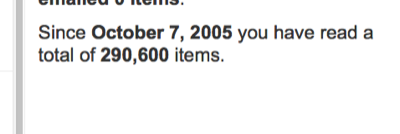 Since October 7, 2005 you have read a total of 290,600 items